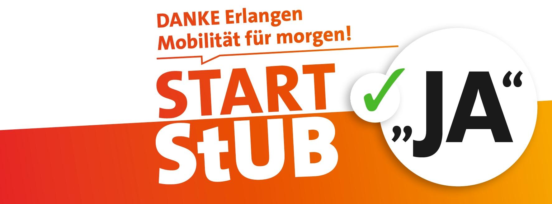 Danke Erlangen - Mobilität für morgen! Start StUB - Ja